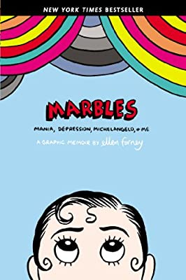 Marbles Mania Depression Michelangelo And Me A Graphic Memoir
