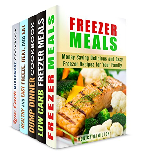 Freeze, Heat and Eat Box Set (5 in 1): Budget-Friendly, Low Carb, Microwave, Dump Freezer Meals for Busy People (Microwave Meals & Recipes) by Monica Hamilton, Jillian Riggs, Sadie Tucker, Andrea Libman, Emma Melton