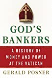 Gods Bankers: A History of Money and Power at the Vatican