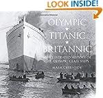 Olympic, Titanic, Britannic: An Illus...