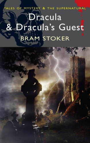 Dracula & Dracula's Guest (Wordsworth Mystery & Supernatural) (Tales of Mystery & the Supernatural), Bram Stoker
