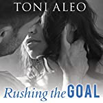 Rushing the Goal: Assassins Series, Book 8 | Toni Aleo
