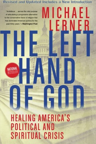 Left Hand of God, The: Healing America's Political and...