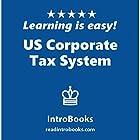 US Corporate Tax System Hörbuch von  IntroBooks Gesprochen von: Andrea Giordani