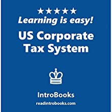 US Corporate Tax System Audiobook by  IntroBooks Narrated by Andrea Giordani