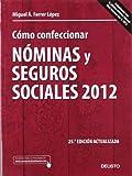 Cómo confeccionar nóminas y seguros sociales 2012: 25ª edición actualizada (Sin colección)