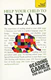 Help Your Child Learn to Read: A Teach Yourself Guide (Teach Yourself: Reference) (0071754784) by Reid, Dee