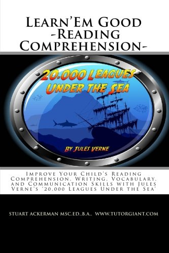 Learn'Em Good -Reading Comprehension- 20,000 Leagues Under the Sea: Improve Your Child's Reading Comprehension, Writing, Vocabulary, and. Jules Verne's '20,000 Leagues Under the Sea'