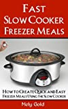 Fast Slow Cooker Freezer Meals