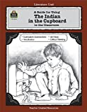 Philip Denny A Guide for Using the Indian in the Cupboard in the Classroom (Literature Units)
