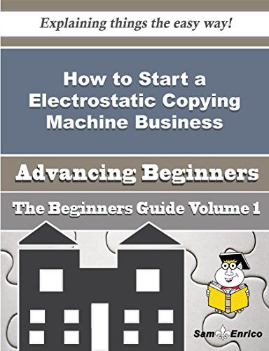 How To Start A Electrostatic Copying Machine Business (Beginners Guide)