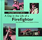 img - for A Day in the Life of a Firefighter (Kids' Career Library) book / textbook / text book