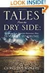 Tales from the Dry Side: The Personal...