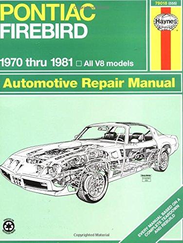 Pontiac Firebird V8, 1970-1981: All V8 Models (Automotive Repair Manual)