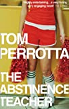 Tom Perrotta The Abstinence Teacher