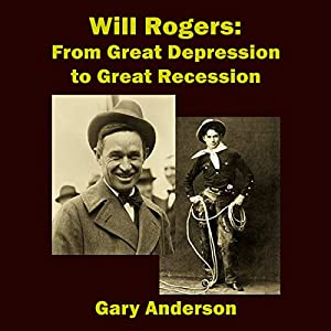 Will Rogers: From Great Depression to Great Recession Audiobook