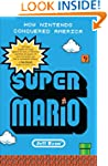 Super Mario: How Nintendo Conquered A...