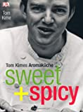 : sweet + spicy: Tom Kimes Aromaküche
