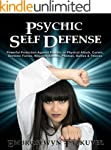 Psychic Self Defense: Powerful Protec...
