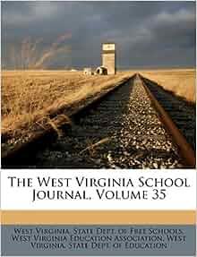The west virginia school journal volume 35 west virginia state dept