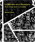 La historia de la pedagog�a. Desde Pl...