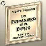 Un Extranjero en el Espejo (A Stranger in the Mirror) | Sidney Sheldon