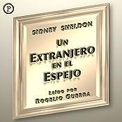 Un Extranjero en el Espejo (A Stranger in the Mirror) | [Sidney Sheldon]