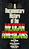 img - for A Documentary History of the Mexican Americans book / textbook / text book