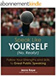 SPEAK LIKE YOURSELF...NO, REALLY! Fol...