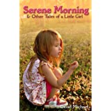 Serene Morning & Other Tales of a Little Girl ~ David Michael