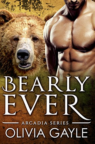 Free Kindle Book : Bearly Ever: An Alpha Werebear Shifter Paranormal Romance (Arcadia Knights Book 1)