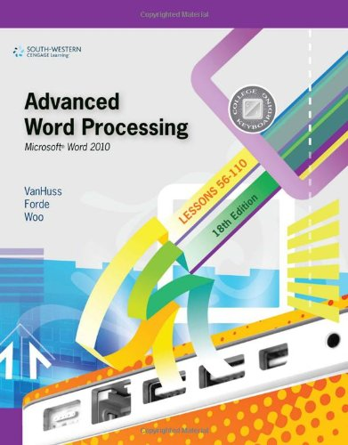 Advanced Word Processing, Lessons 56-110: Microsoft Word 2010 (College Keyboarding)