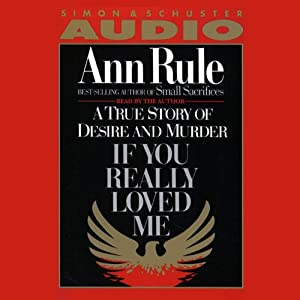 If You Really Loved Me | [Ann Rule]
