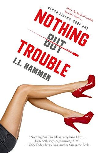 Nothing but Trouble (Entangled Select Suspense) (Vegas Vixens Book 1)