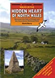 Walks in the Hidden Heart of North Wales: Between the Vale of Clwyd and the Snowdonia National Park David Berry