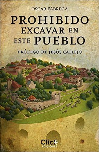 Prohibido excavar en este pueblo (Spanish Edition)