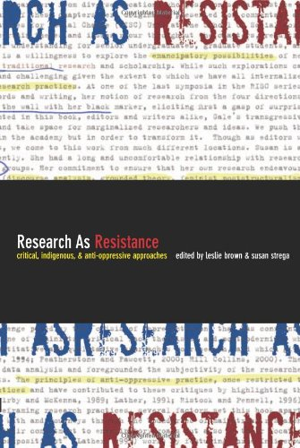 Research as Resistance: Critical, Indigenous, and...