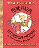 Brava, Strega Nona!: A Heartwarming Pop-Up Book by Tomie dePaola (Nov 4 2008)