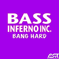 Bass Inferno Inc.-Bang Hard
