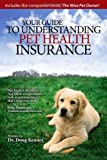 img - for Your Guide to Understanding Pet Health Insurance book / textbook / text book