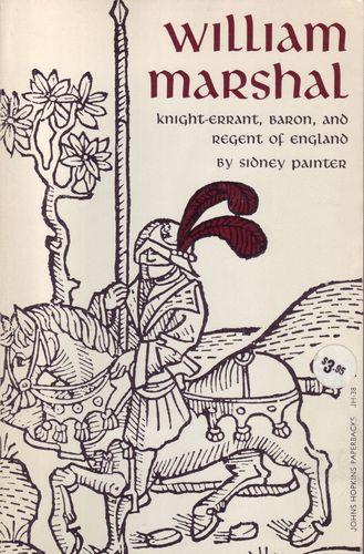 William Marshall: Knight-Errant, Baron, and Regent of England: Sidney