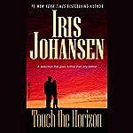 Touch the Horizon   Iris Johansen