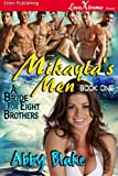 Mikayla's Men [A Bride for Eight Brothers 1] (Siren Publishing LoveXtreme Forever - Serialized)