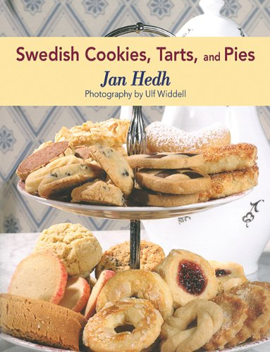 Swedish Cookies, Tarts, and Pies by Jan Hedh