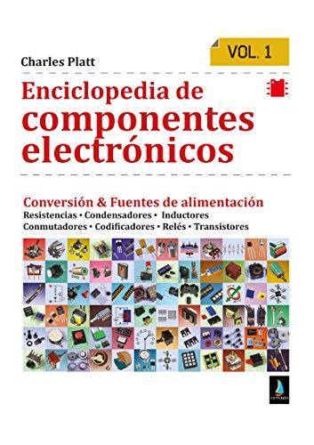 Enciclopedia de componentes electrónicos. Volumen 1