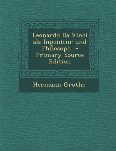 Leonardo Da Vinci Als Ingenieur Und Philosoph. - Primary Source Edition (German Edition) front-869668