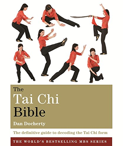 The Tai Chi Bible: The definitive guide to decoding the Tai Chi form (Godsfield Bibles)