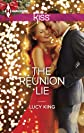 The Reunion Lie (Harlequin Kiss)