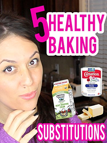 5 Healthy Baking Substitutions