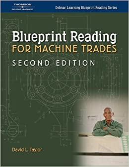Blueprint Reading For Machine Trades Delmar Learning